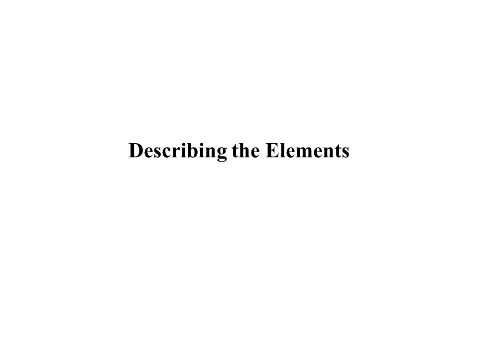 Describing the Elements