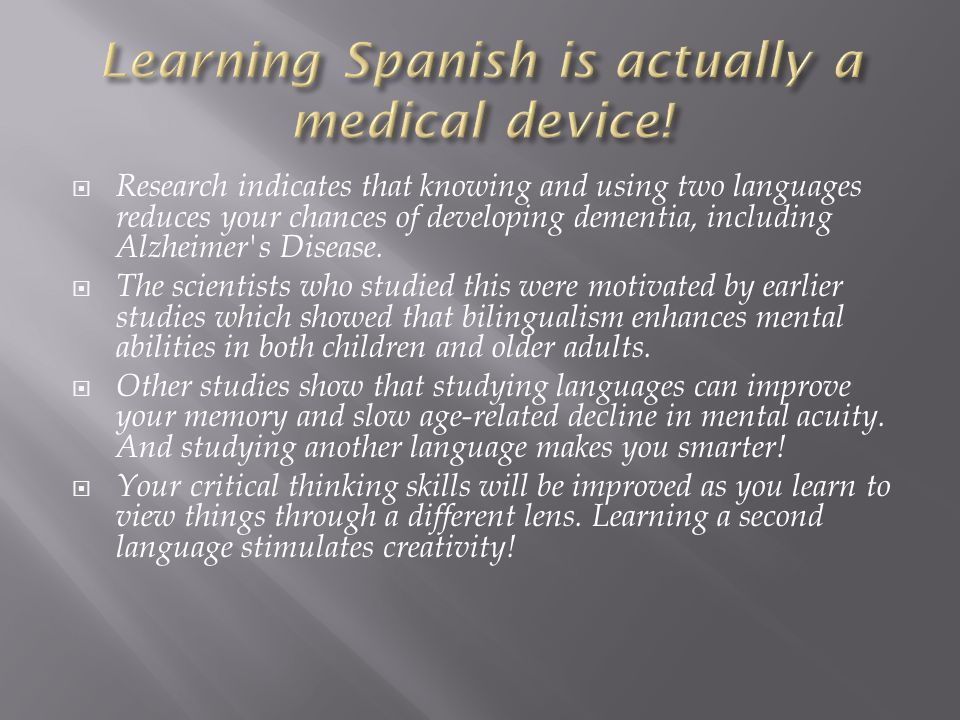  Spanish is becoming more and more important with regards to business.