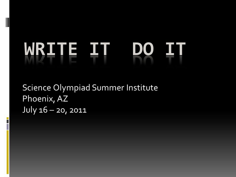 Science Olympiad Summer Institute Phoenix, AZ July 16 – 20, 2011
