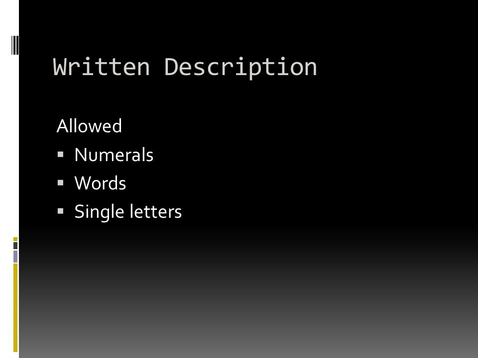 Written Description Allowed  Numerals  Words  Single letters