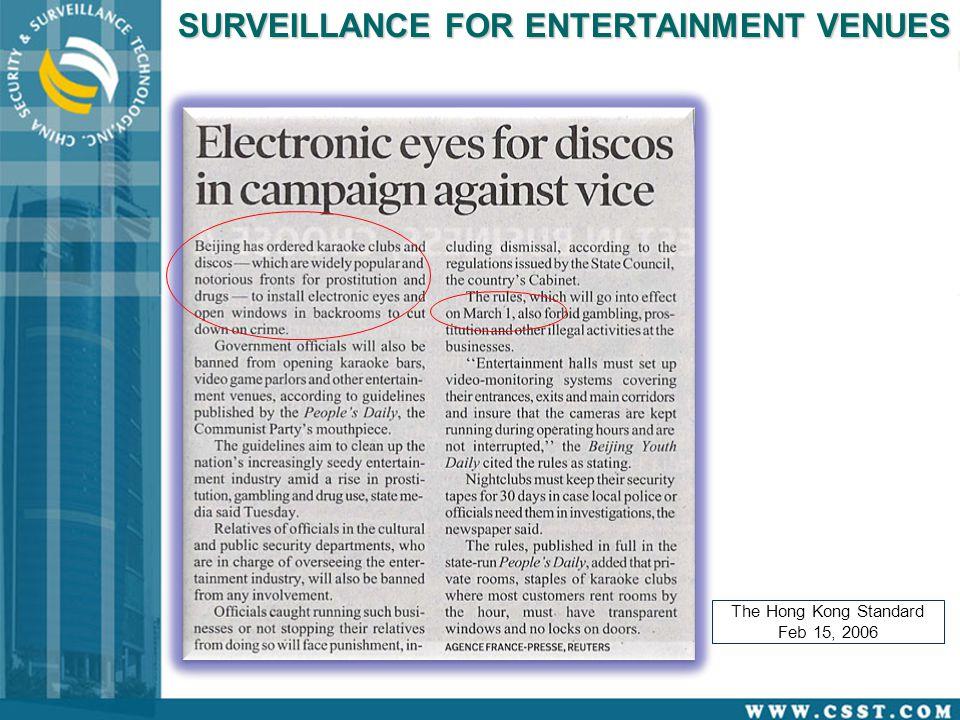 The Hong Kong Standard Feb 15, 2006 SURVEILLANCE FOR ENTERTAINMENT VENUES