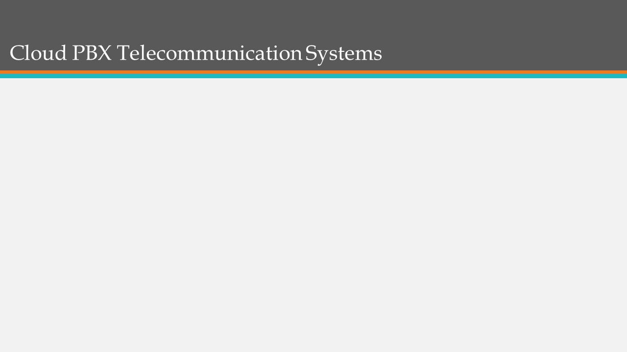 Cloud PBX Telecommunication Systems