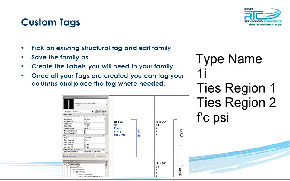 Custom Tags Pick an existing structural tag and edit family Save the family as Create the Labels you will need in your family Once all your Tags are created you can tag your columns and place the tag where needed.
