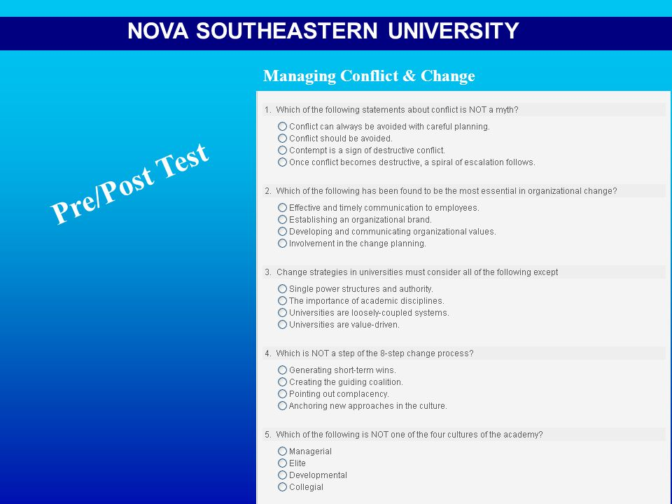 NOVA SOUTHEASTERN UNIVERSITY Pre/Post Test Managing Conflict & Change