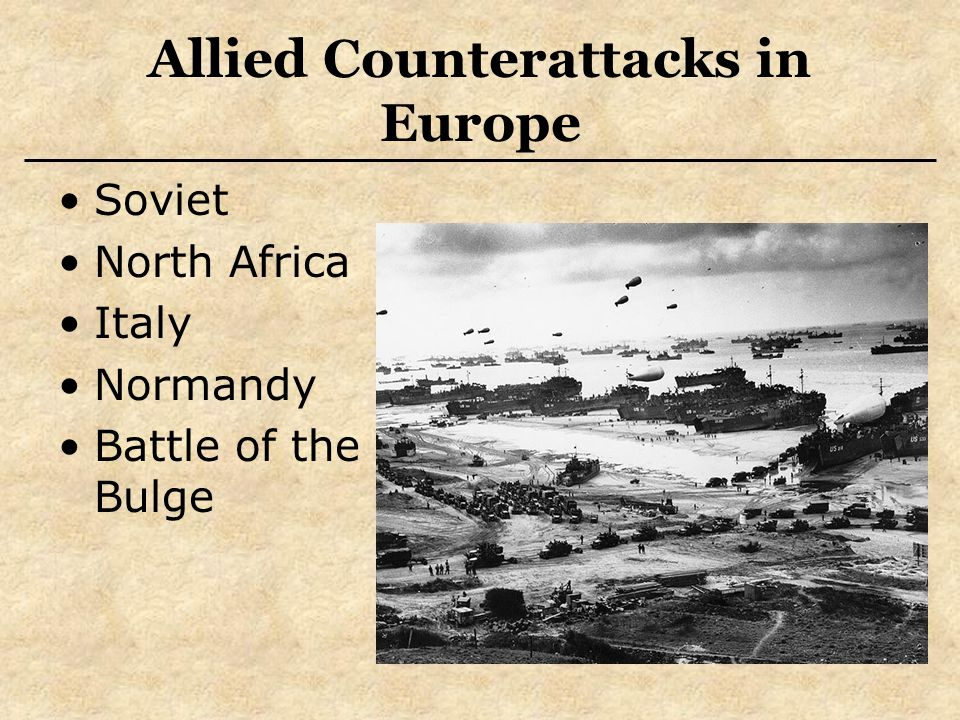 Allied Counterattacks in Europe Soviet North Africa Italy Normandy Battle of the Bulge