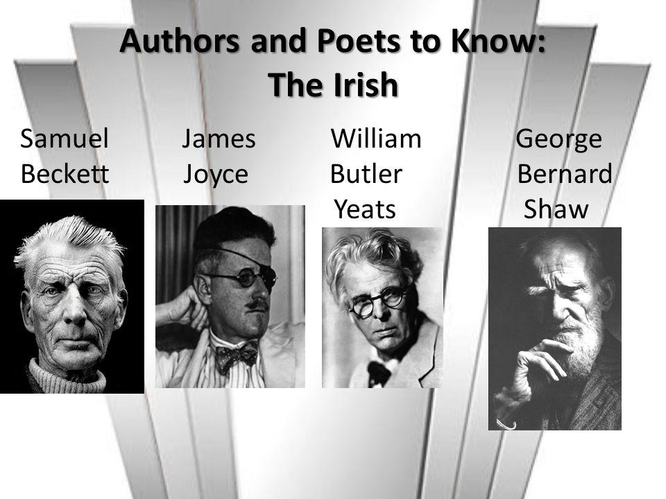 Authors and Poets to Know: The Irish Samuel James William George Beckett Joyce Butler Bernard Yeats Shaw