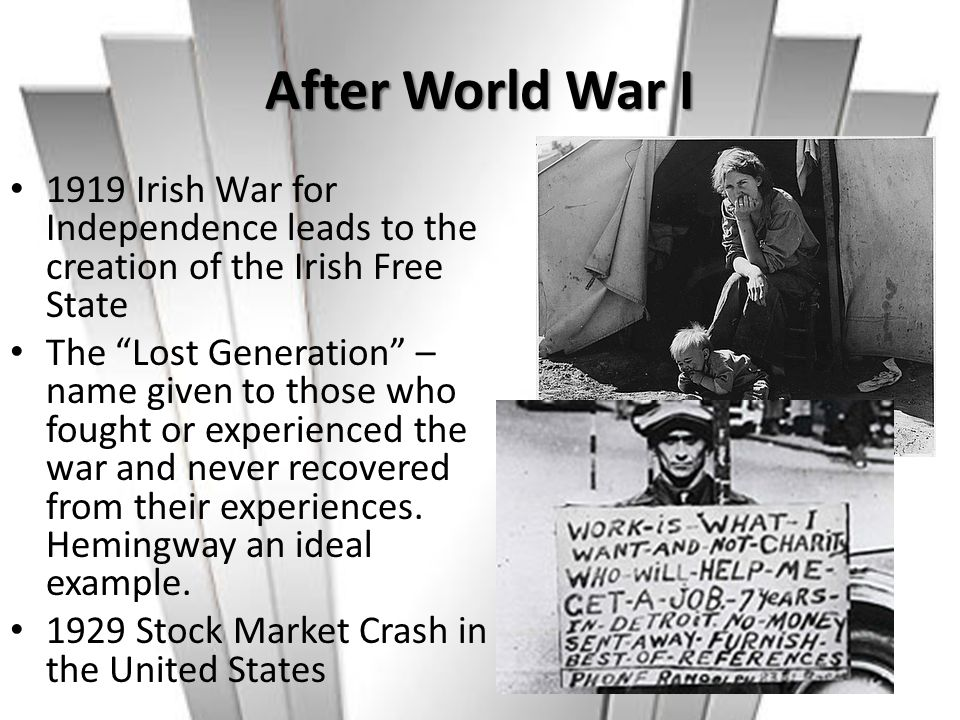 """After World War I 1919 Irish War for Independence leads to the creation of the Irish Free State The """"Lost Generation"""" – name given to those who fought"""