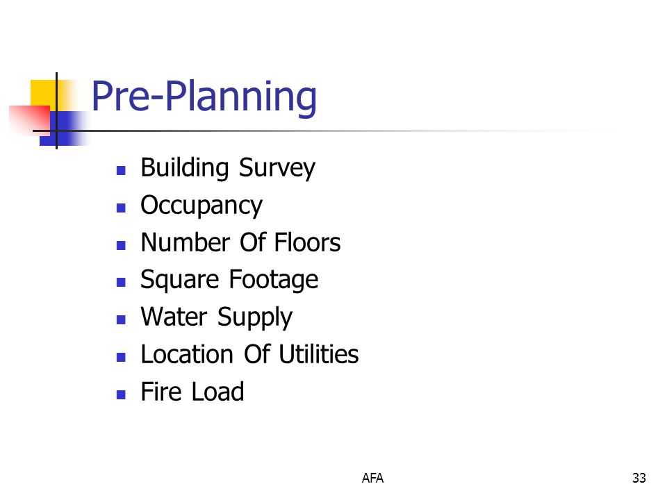 AFA33 Pre-Planning Building Survey Occupancy Number Of Floors Square Footage Water Supply Location Of Utilities Fire Load