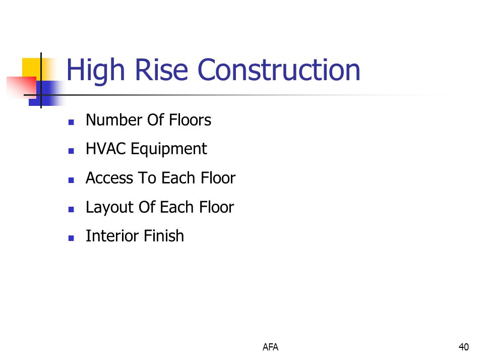 AFA40 High Rise Construction Number Of Floors HVAC Equipment Access To Each Floor Layout Of Each Floor Interior Finish