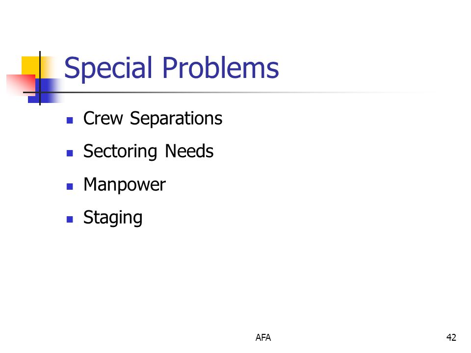 AFA42 Special Problems Crew Separations Sectoring Needs Manpower Staging
