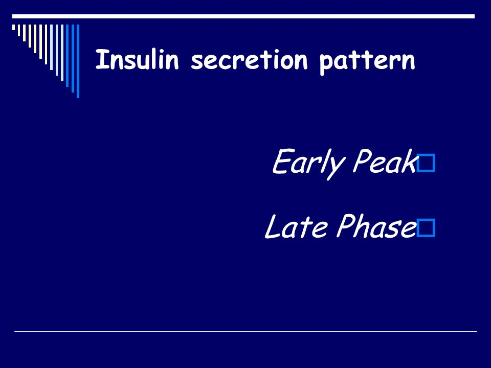 Insulin Secretion Curve Biphasic insulin response to a constant glucose stimulation (IVGTT - hyperglycemic Clamp) Insulin rate Time (min) Basal 460