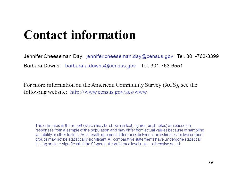 36 Contact information Jennifer Cheeseman Day: jennifer.cheeseman.day@census.gov Tel.