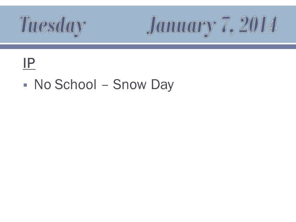 IP  No School – Snow Day