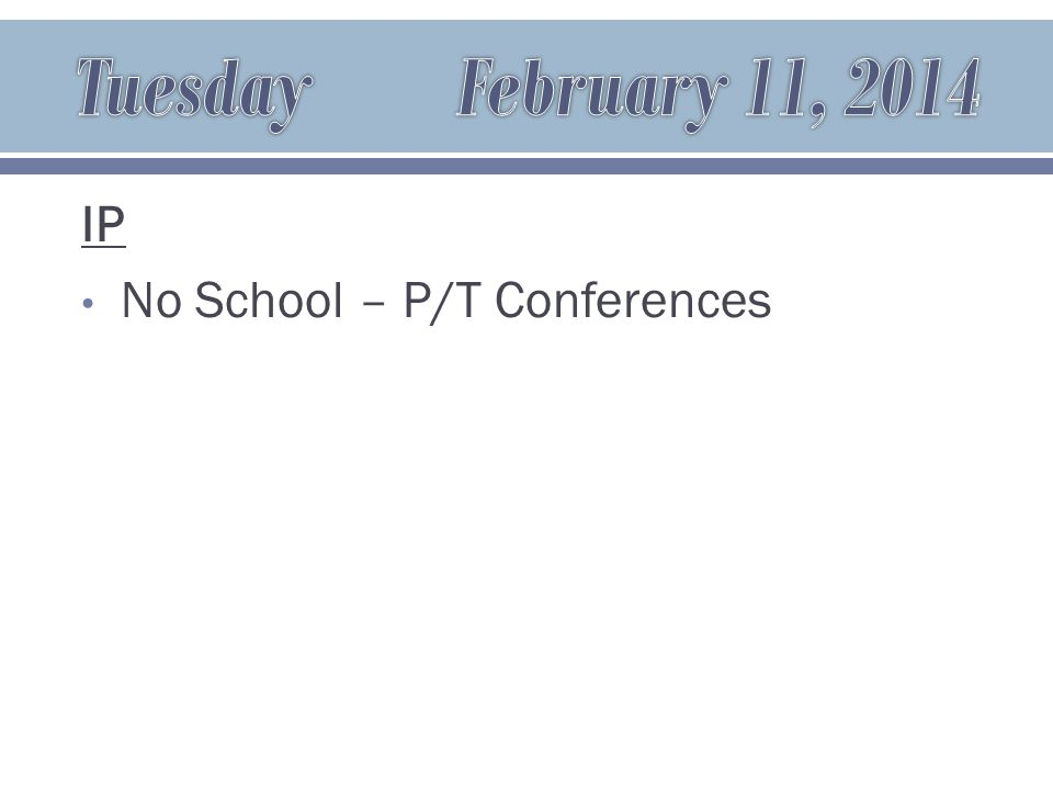 IP No School – P/T Conferences