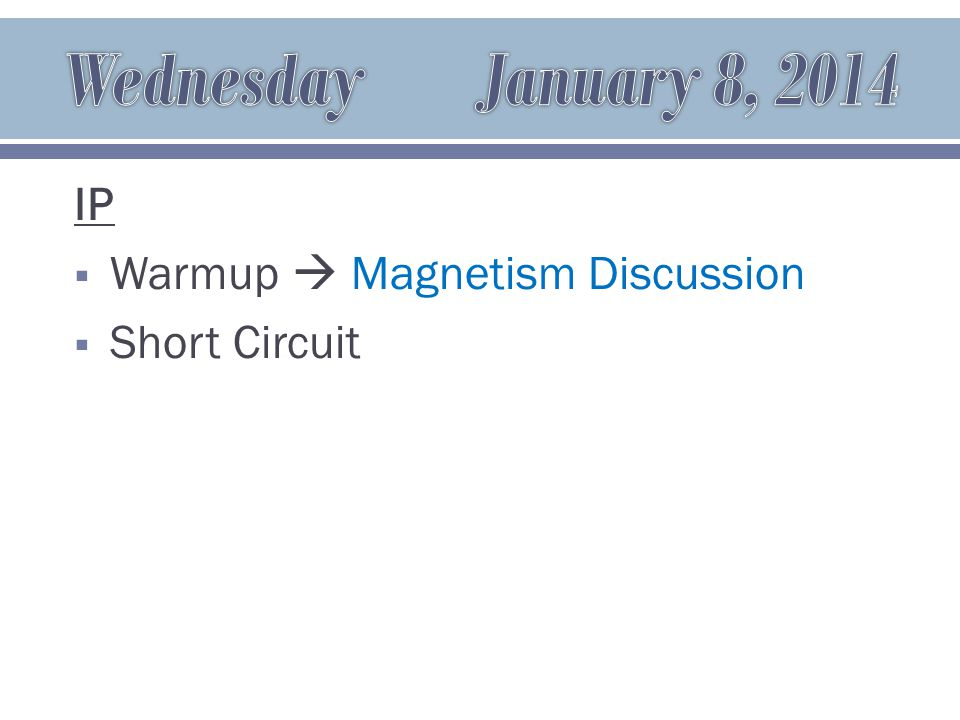 IP  Warmup  Magnetism Discussion  Short Circuit