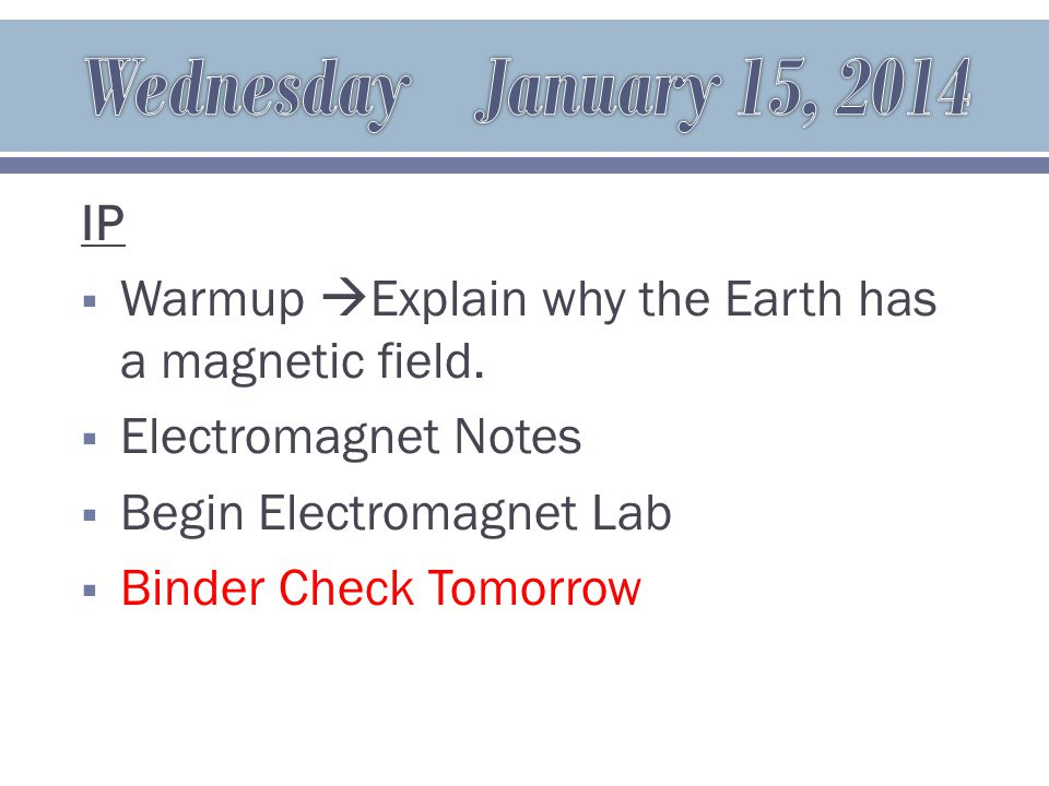 IP  Warmup  What is the relationship between the number of wrapped coils and the strength of an electromagnet.