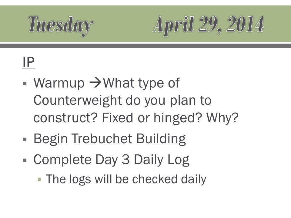 IP  Warmup  What type of Counterweight do you plan to construct.