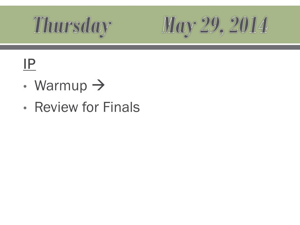 IP Warmup  Review for Finals