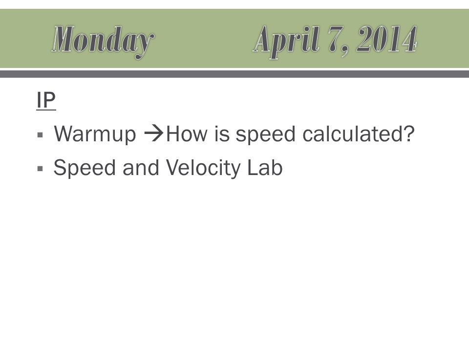 IP  Warmup  How is speed calculated  Speed and Velocity Lab