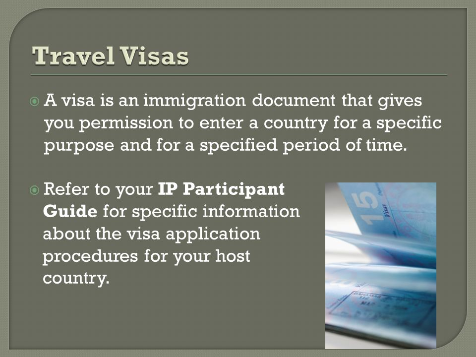  The visa application process is entirely your responsibility.