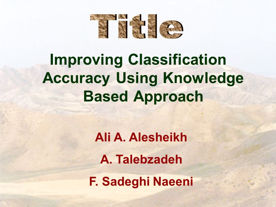 Improving Classification Accuracy Using Knowledge Based Approach Ali A.
