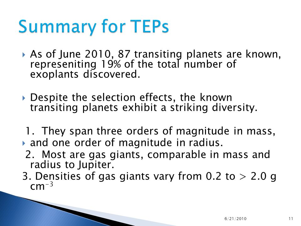  As of June 2010, 87 transiting planets are known, represeniting 19% of the total number of exoplants discovered.