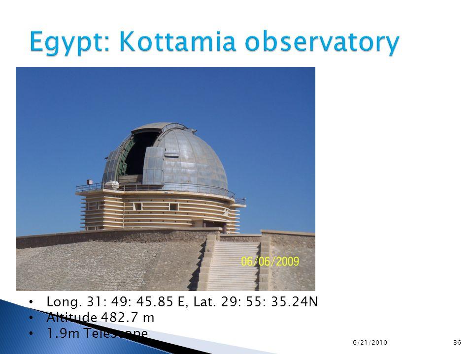 Long. 31: 49: 45.85 E, Lat. 29: 55: 35.24N Altitude 482.7 m 1.9m Telescope 6/21/2010 36