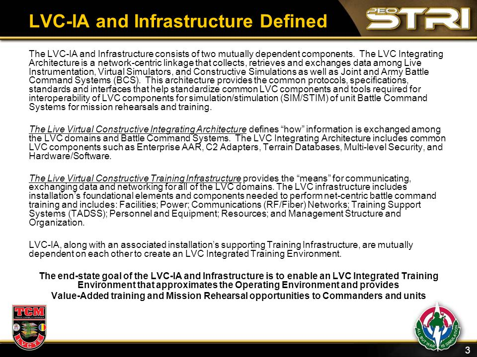 3 LVC-IA and Infrastructure Defined The LVC-IA and Infrastructure consists of two mutually dependent components. The LVC Integrating Architecture is