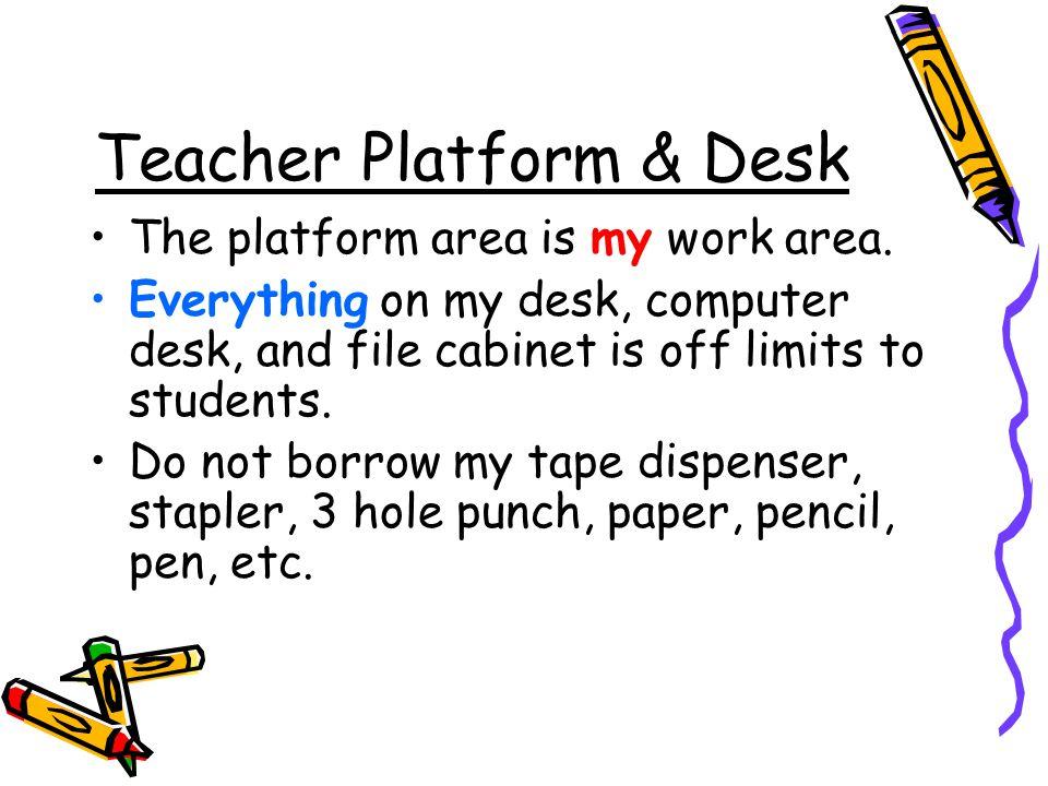 Teacher Platform & Desk The platform area is my work area.