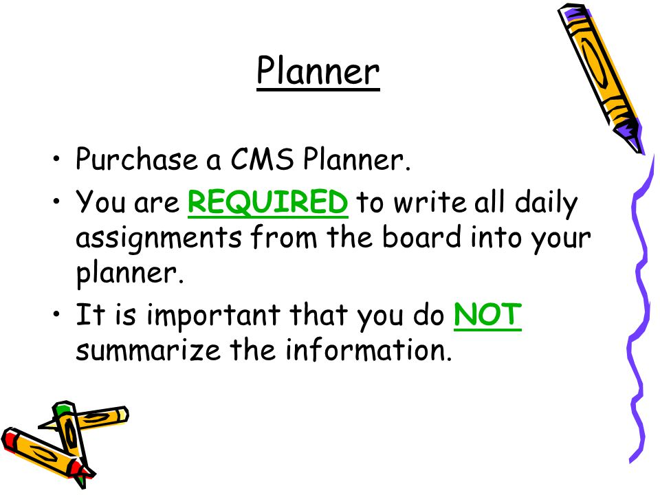 Hallway Passport Hallway Passport page in Planner: CMS requires that students leaving the classroom, for any reason, complete the Hallway Passport page in the CMS Planner (in its entirety).