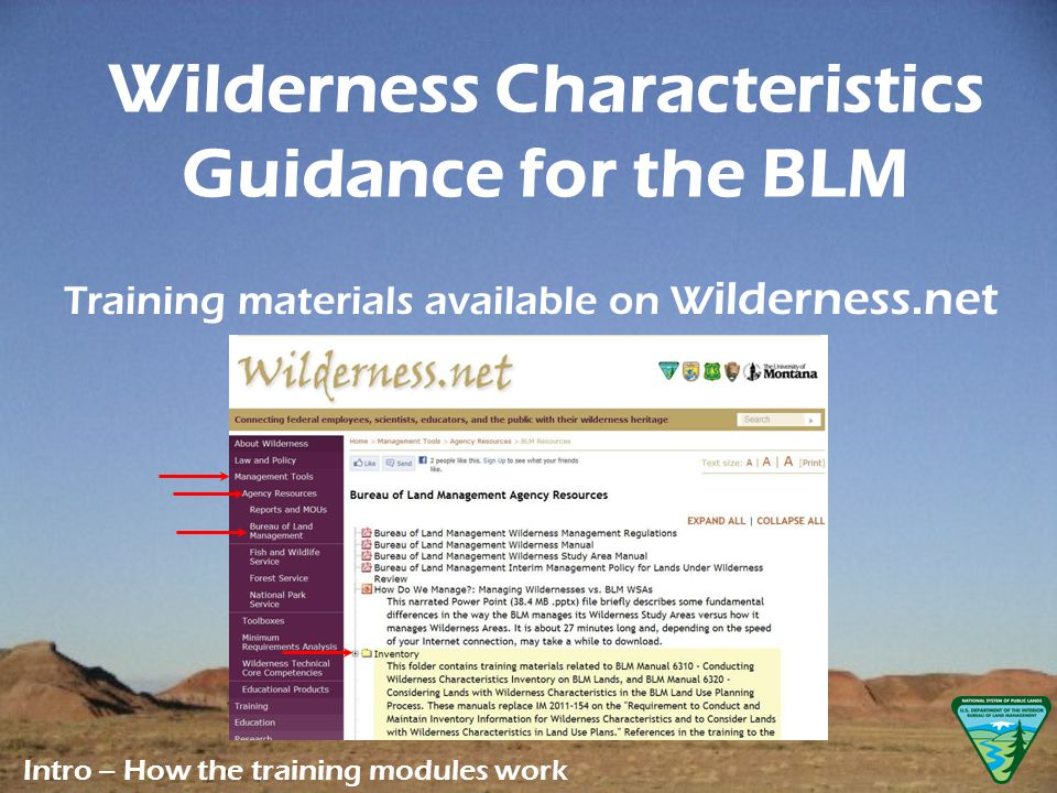 Training materials available on W ilderness.net Intro – How the training modules work Wilderness Characteristics Guidance for the BLM