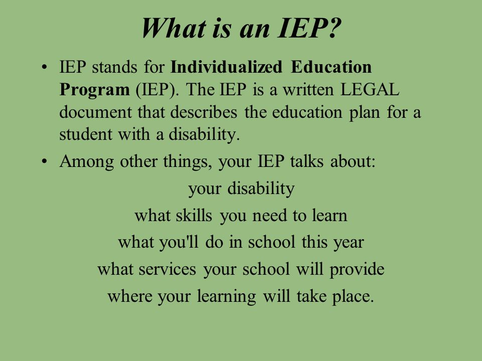 Why Do Students With Disabilities Need an IEP.First, it s the law.