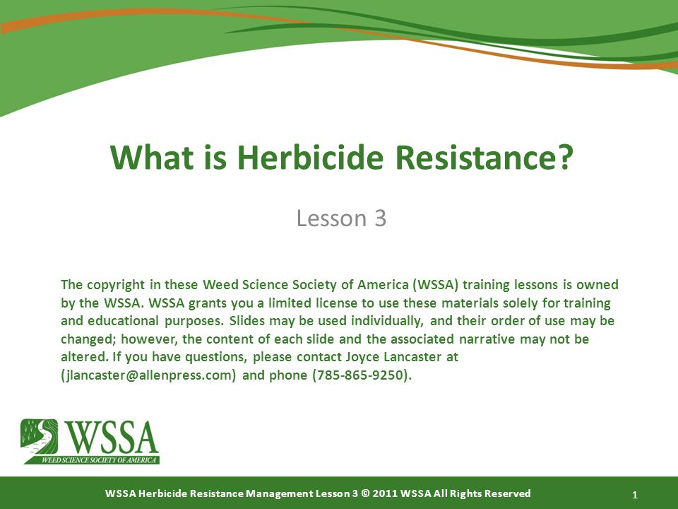 WSSA Herbicide Resistance Management Lesson 3 © 2011 WSSA All Rights Reserved What is Herbicide Resistance.
