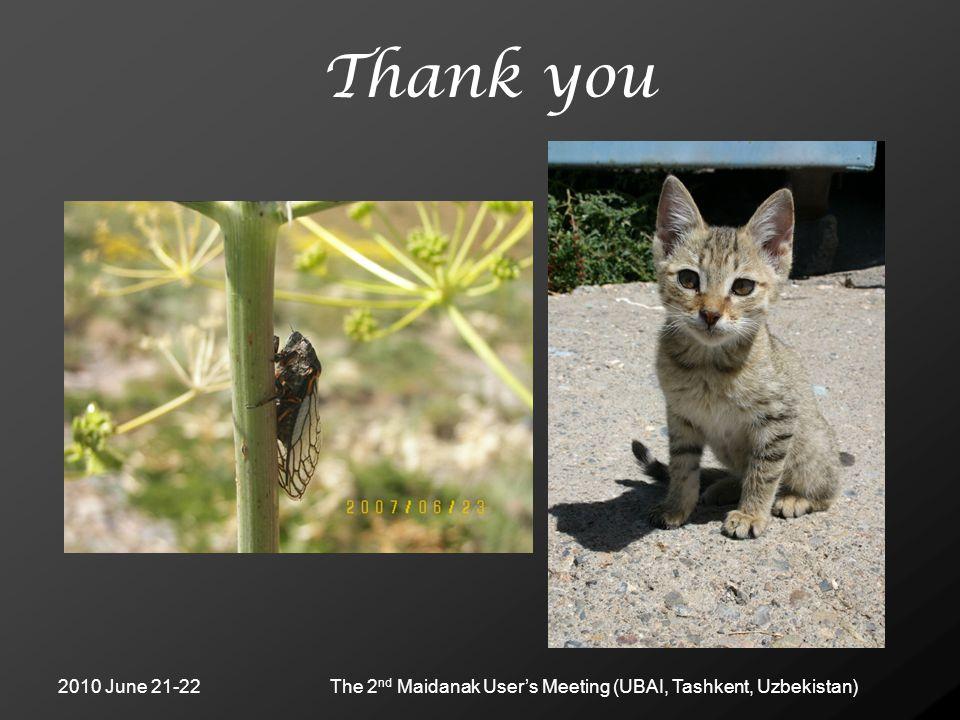 2010 June 21-22The 2 nd Maidanak User's Meeting (UBAI, Tashkent, Uzbekistan) Thank you