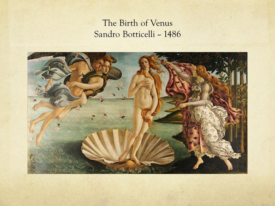 The Birth of Venus Sandro Botticelli -- 1486