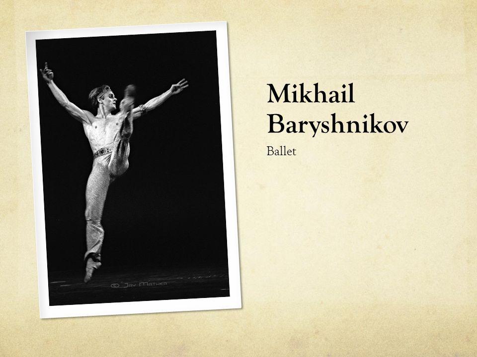 Mikhail Baryshnikov Ballet