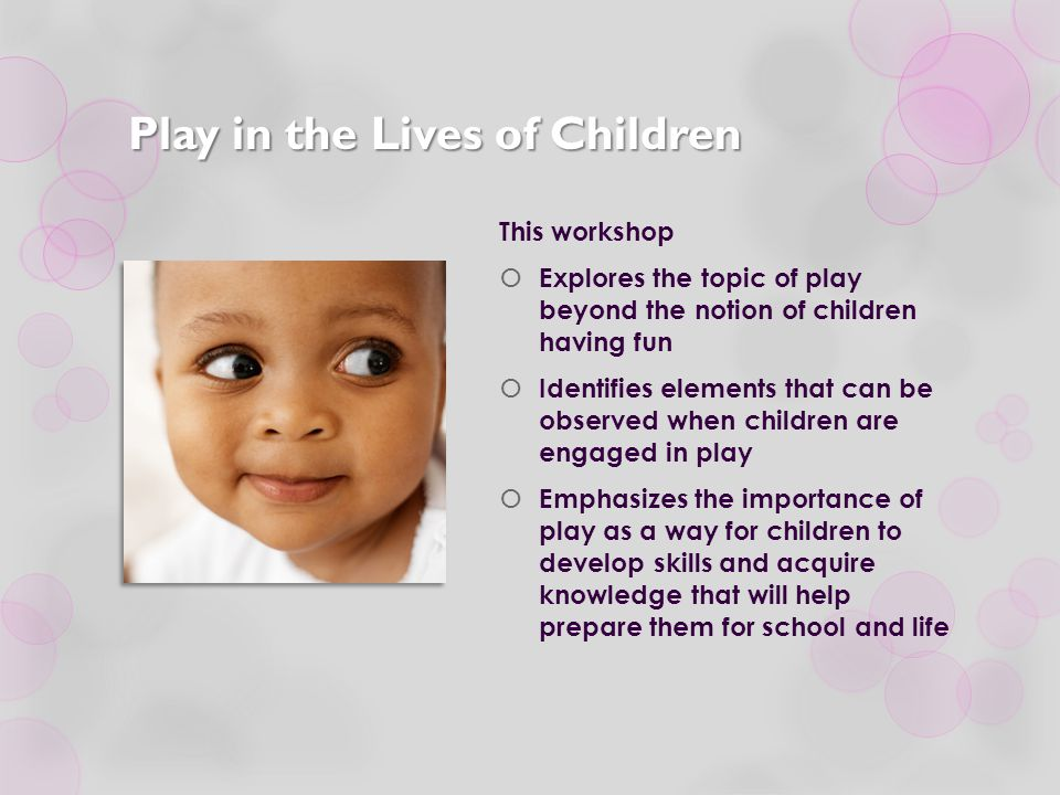  Through play, children are able to express feelings and emotions, and to deal with fears in a safe environment without external consequences.