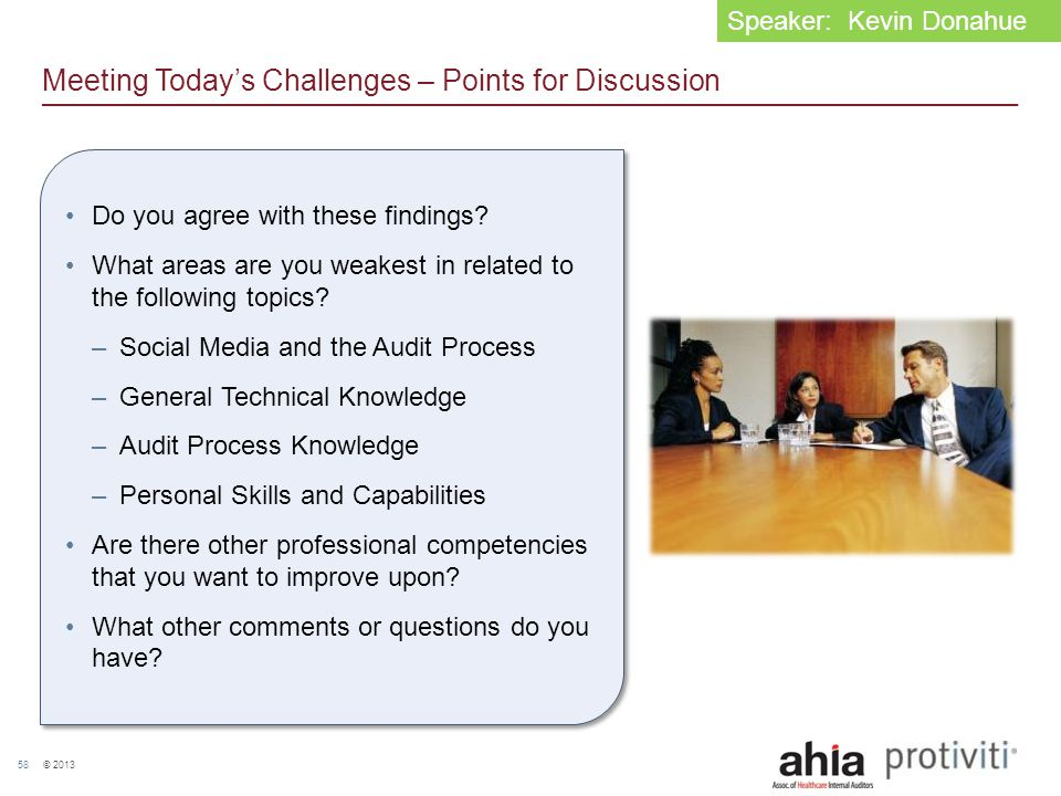 © 2013 58 Meeting Today's Challenges – Points for Discussion Do you agree with these findings? What areas are you weakest in related to the following