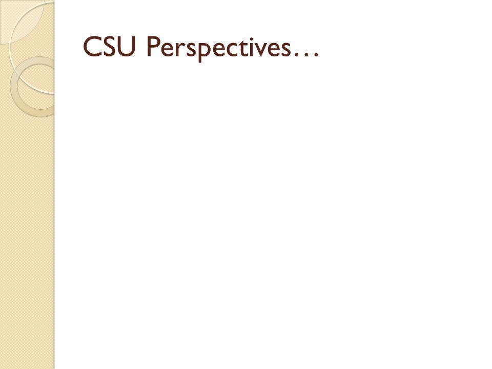 CSU Perspectives…