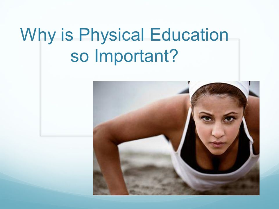 Why is Physical Education so Important