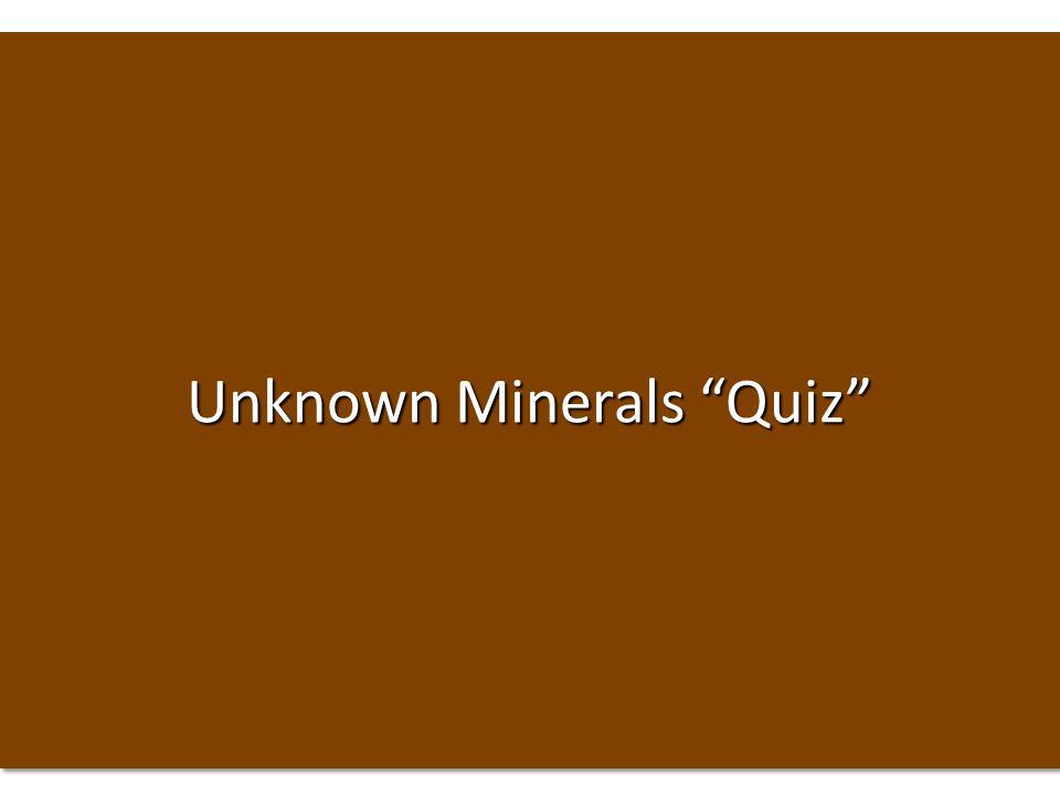 Unknown Minerals Quiz