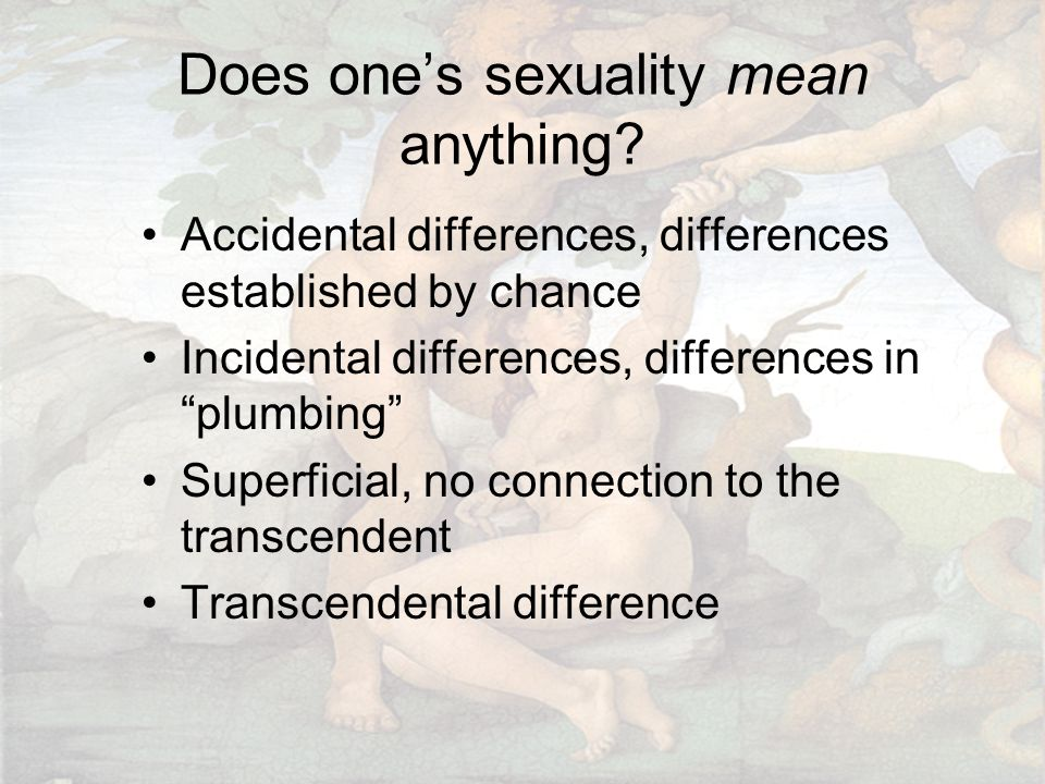 Does one's sexuality mean anything.