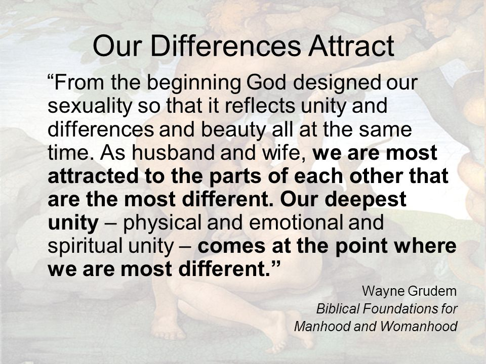 """Our Differences Attract """"From the beginning God designed our sexuality so that it reflects unity and differences and beauty all at the same time. As h"""