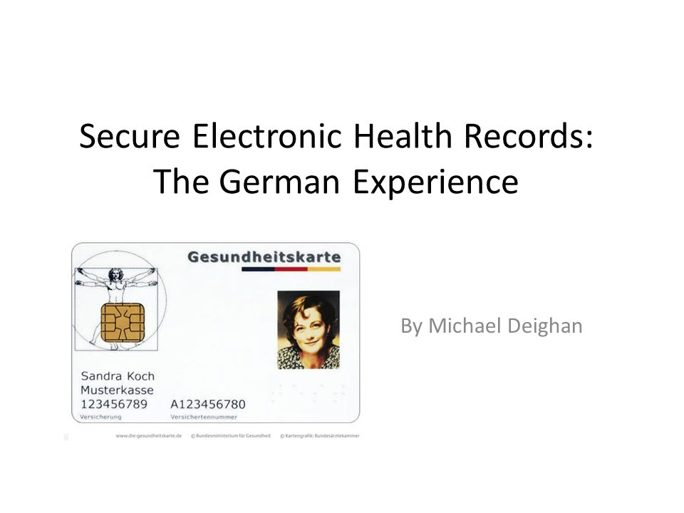 Secure Electronic Health Records: The German Experience By Michael Deighan