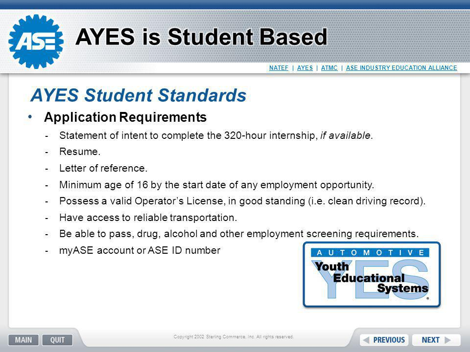NATEF   AYES   ATMC   ASE INDUSTRY EDUCATION ALLIANCE Application Requirements  Statement of intent to complete the 320-hour internship, if available