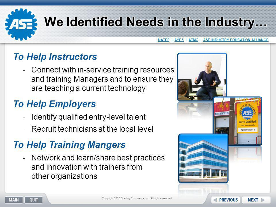 NATEF   AYES   ATMC   ASE INDUSTRY EDUCATION ALLIANCE To Help Instructors  Connect with in-service training resources and training Managers and to en