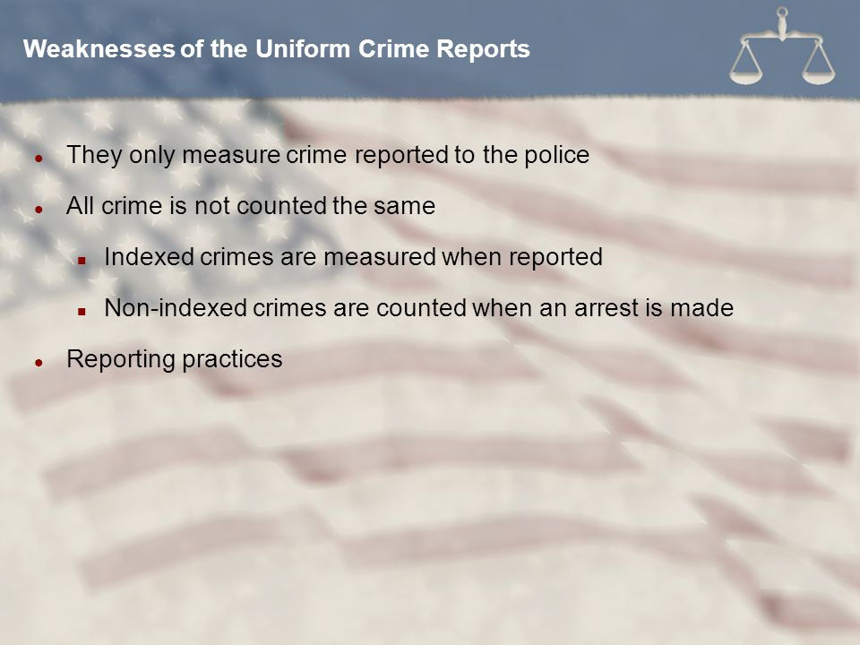 They only measure crime reported to the police All crime is not counted the same Indexed crimes are measured when reported Non-indexed crimes are coun