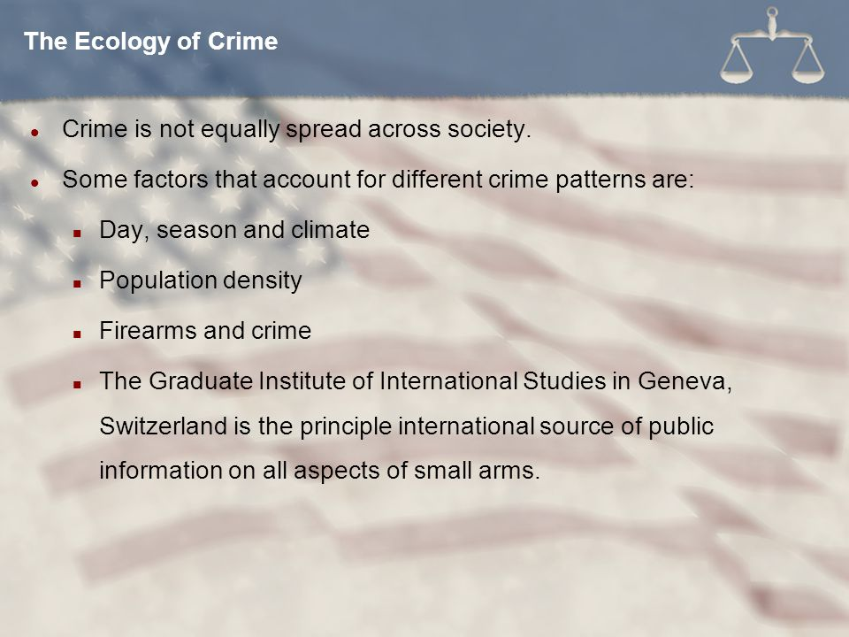 Crime is not equally spread across society. Some factors that account for different crime patterns are: Day, season and climate Population density Fir