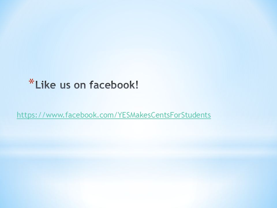 https://www.facebook.com/YESMakesCentsForStudents