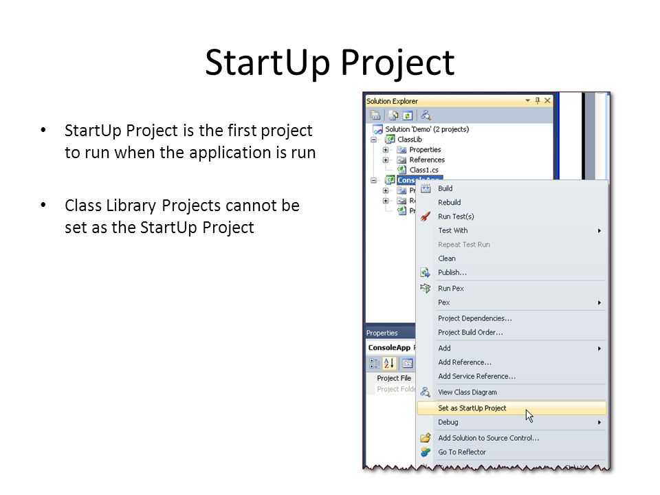 StartUp Project StartUp Project is the first project to run when the application is run Class Library Projects cannot be set as the StartUp Project